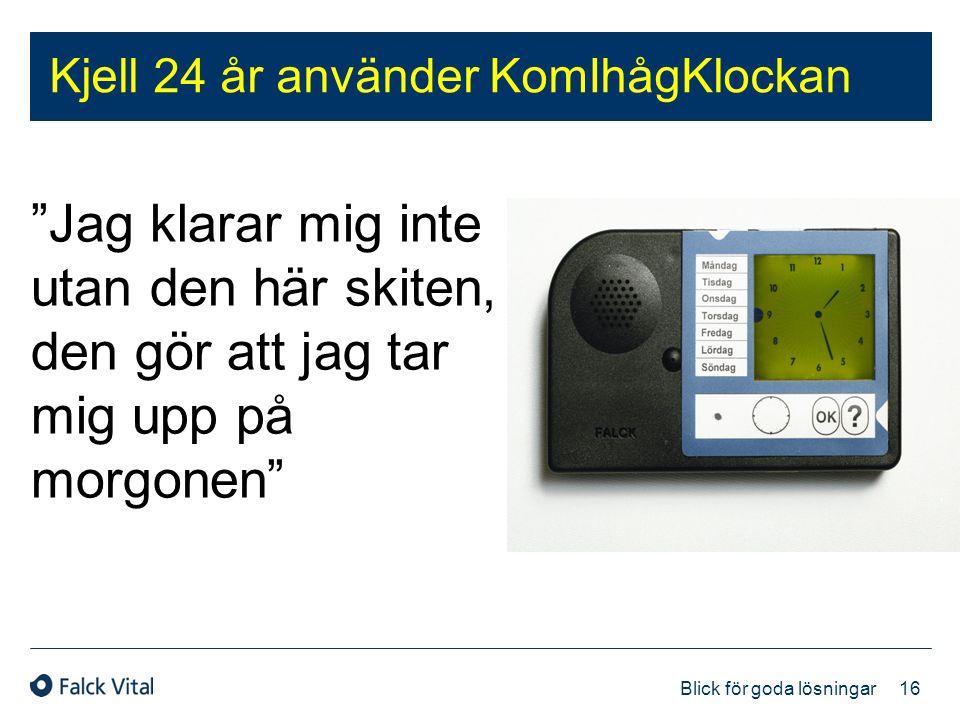"""16 Blick för goda lösningar Kjell 24 år använder KomIhågKlockan """"Jag klarar mig inte utan den här skiten, den gör att jag tar mig upp på morgonen"""""""