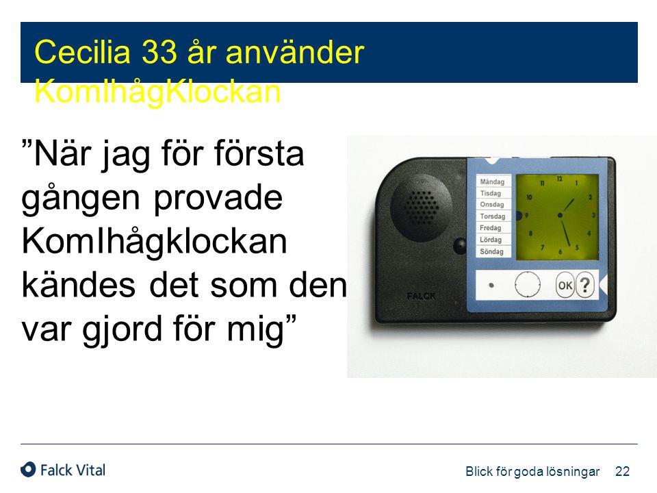 """22 Blick för goda lösningar Cecilia 33 år använder KomIhågKlockan """"När jag för första gången provade KomIhågklockan kändes det som den var gjord för m"""