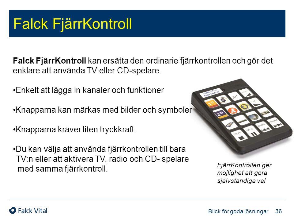 36 Blick för goda lösningar Falck FjärrKontroll kan ersätta den ordinarie fjärrkontrollen och gör det enklare att använda TV eller CD-spelare. •Enkelt
