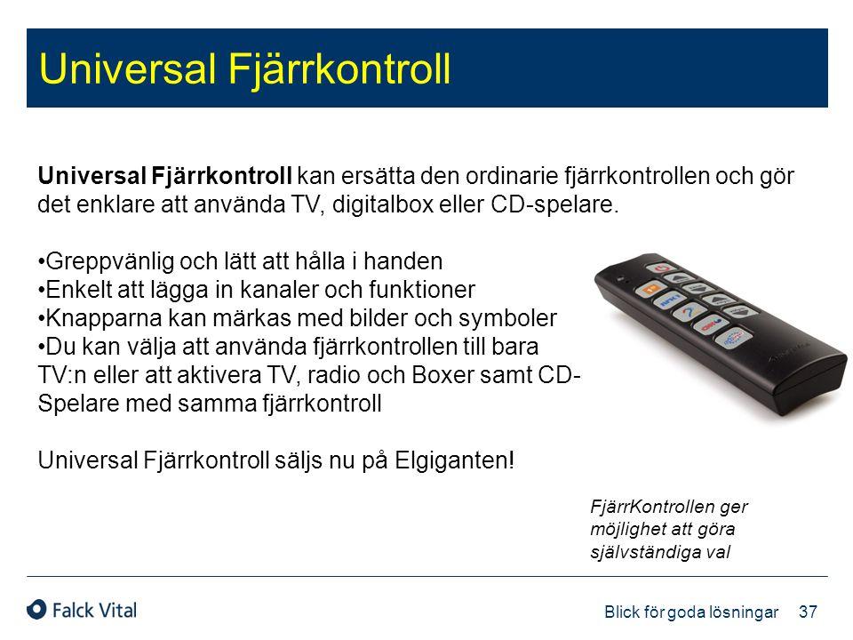 37 Blick för goda lösningar Universal Fjärrkontroll kan ersätta den ordinarie fjärrkontrollen och gör det enklare att använda TV, digitalbox eller CD-