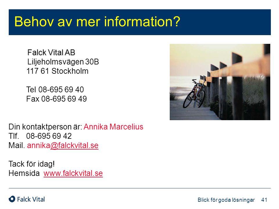 41 Blick för goda lösningar Behov av mer information? Falck Vital AB Liljeholmsvägen 30B 117 61 Stockholm Tel 08-695 69 40 Fax 08-695 69 49 Din kontak