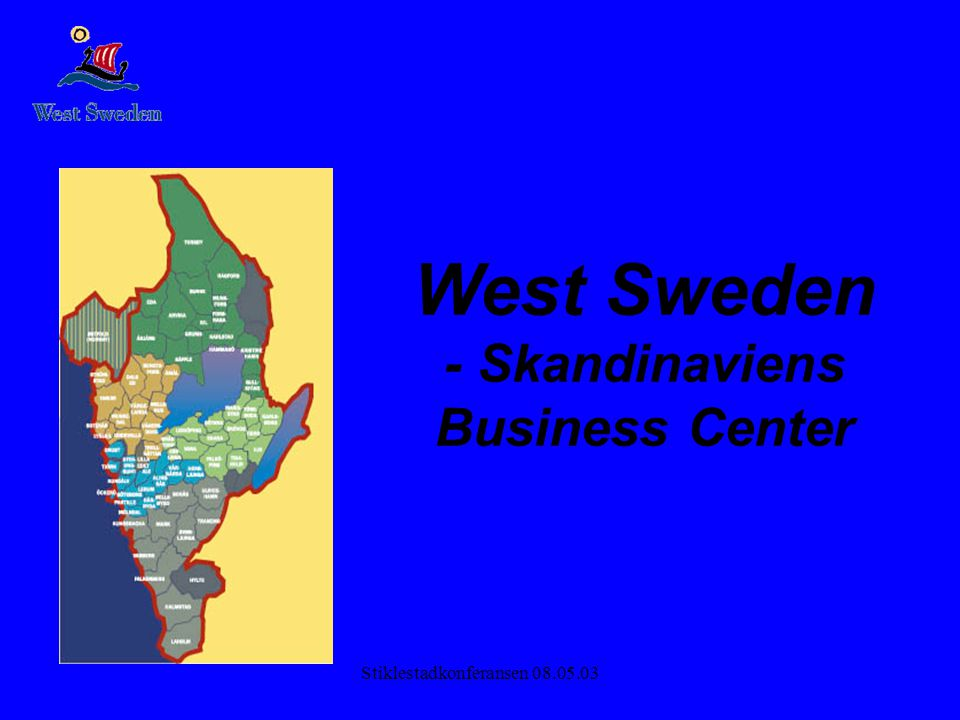 Stiklestadkonferansen 08.05.03 West Sweden - Skandinaviens Business Center