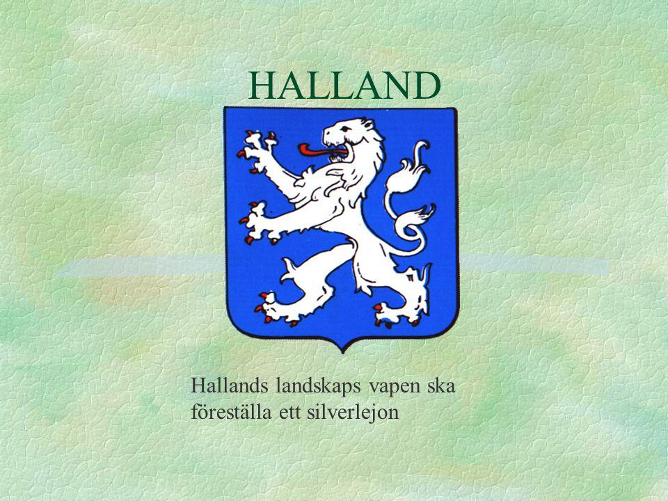 Var Halland ligger i Sverige Halland ligger på västkusten, det är ett ganska litet landskap.