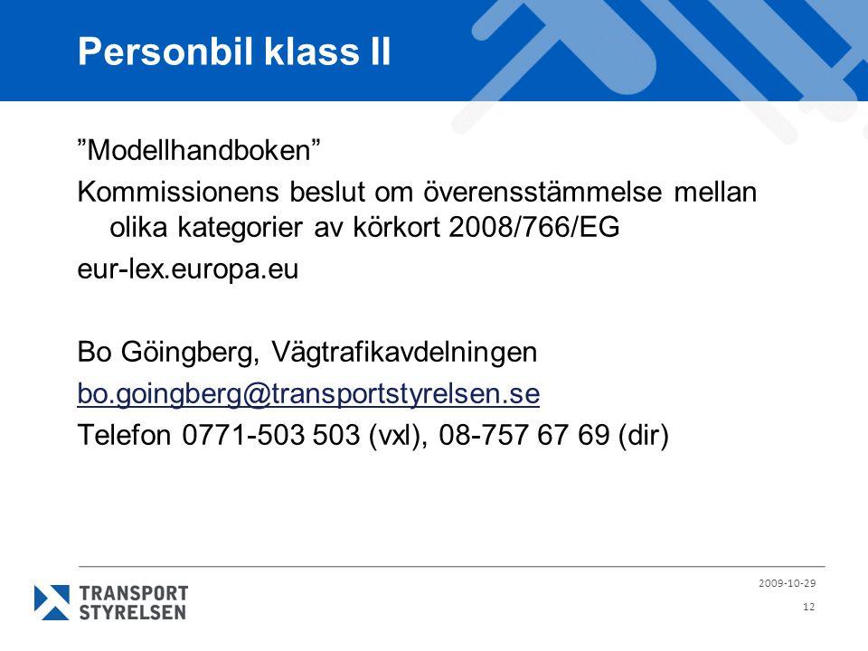 """Personbil klass II """"Modellhandboken"""" Kommissionens beslut om överensstämmelse mellan olika kategorier av körkort 2008/766/EG eur-lex.europa.eu Bo Göin"""