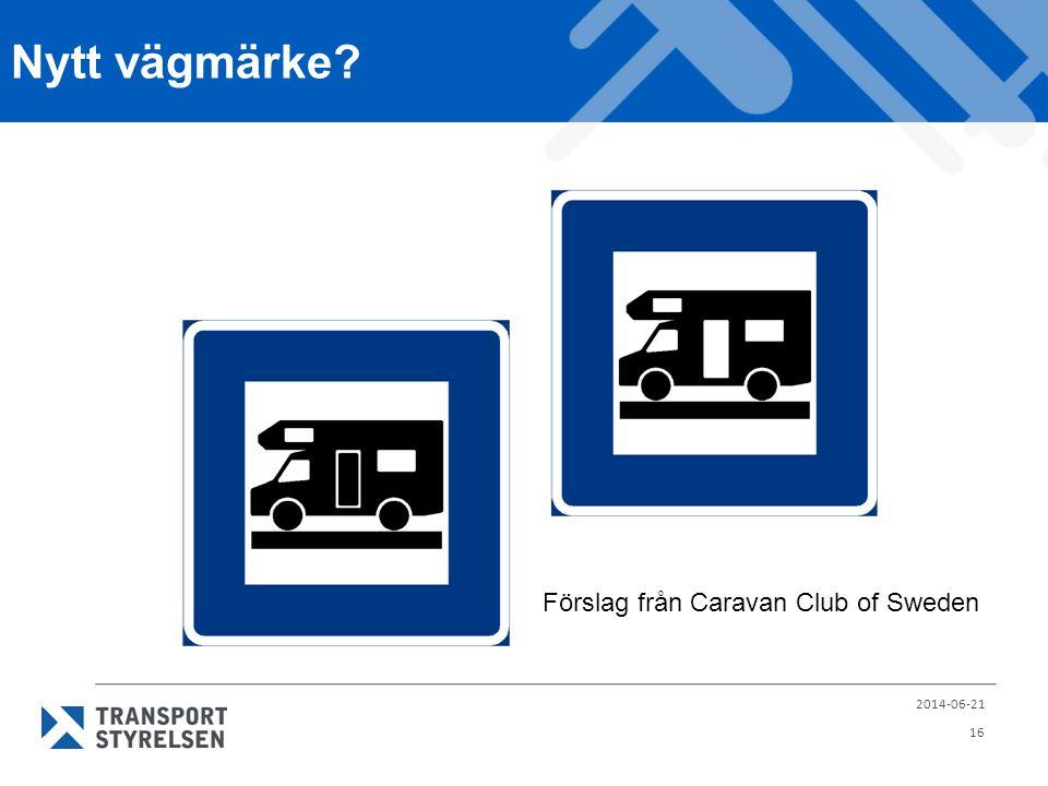 Nytt vägmärke? 2014-06-21 16 Förslag från Caravan Club of Sweden