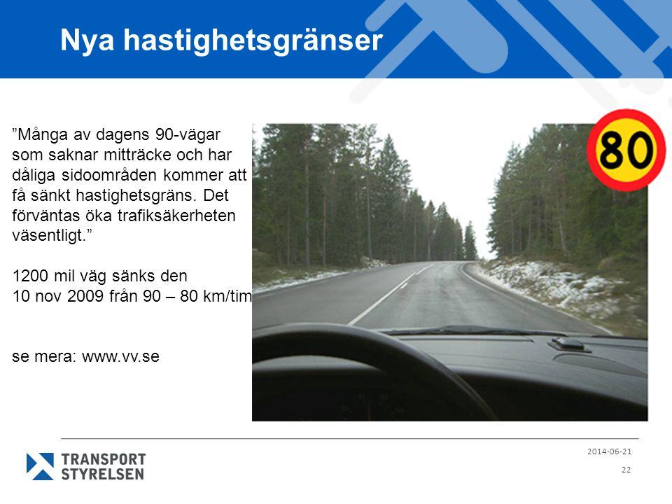 """Nya hastighetsgränser 2014-06-21 22 """"Många av dagens 90-vägar som saknar mitträcke och har dåliga sidoområden kommer att få sänkt hastighetsgräns. Det"""