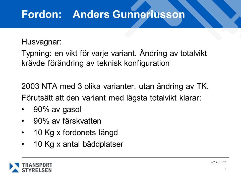 Fordon: Anders Gunneriusson Husvagnar: Typning: en vikt för varje variant. Ändring av totalvikt krävde förändring av teknisk konfiguration 2003 NTA me