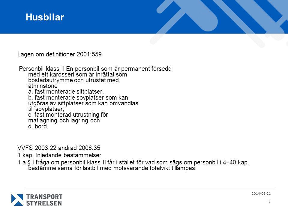 Husbilar Lagen om definitioner 2001:559 Personbil klass II En personbil som är permanent försedd med ett karosseri som är inrättat som bostadsutrymme