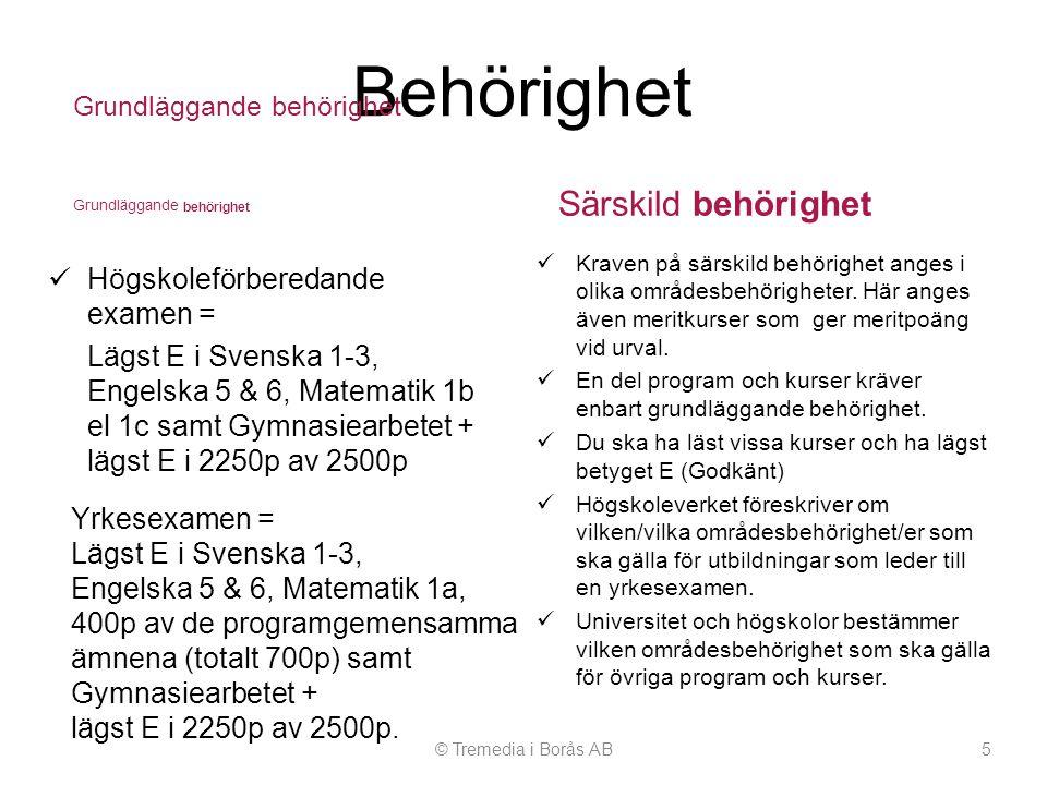 Behörighet Grundläggande behörighet  Högskoleförberedande examen = Lägst E i Svenska 1-3, Engelska 5 & 6, Matematik 1b el 1c samt Gymnasiearbetet + l