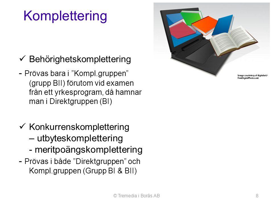 """ Behörighetskomplettering - Prövas bara i """"Kompl.gruppen"""" (grupp BII) förutom vid examen från ett yrkesprogram, då hamnar man i Direktgruppen (BI) """