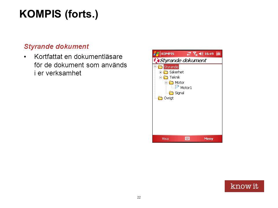 22 KOMPIS (forts.) Styrande dokument •Kortfattat en dokumentläsare för de dokument som används i er verksamhet