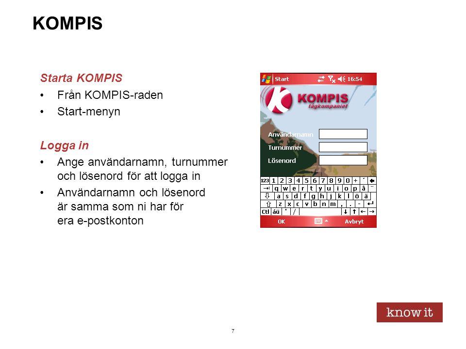 8 KOMPIS (forts.) Huvudsidan •Härifrån nås alla funktioner •Trafikmeddelanden –För att läsa: Tryck med pennan på meddelandet –Tryck för att återgå –Tryck för visa idagskärmen
