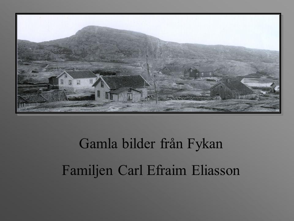 Carl Efraim Eliasson Emma Beata Josefsdotter Det var Carl Eliasson som byggde huset på Fykan år 1897.