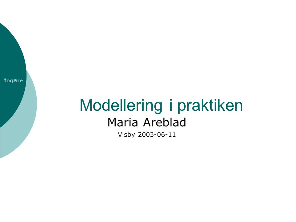 Processmodellering  Direkt modellering vid tavla  Identifiera aktivitet efter aktivitet  Utgå från en patientfall, diagnosgrupp  Processmodellering  Stämma av mot SAMBAmodellen Maria Areblad 2003-06-11