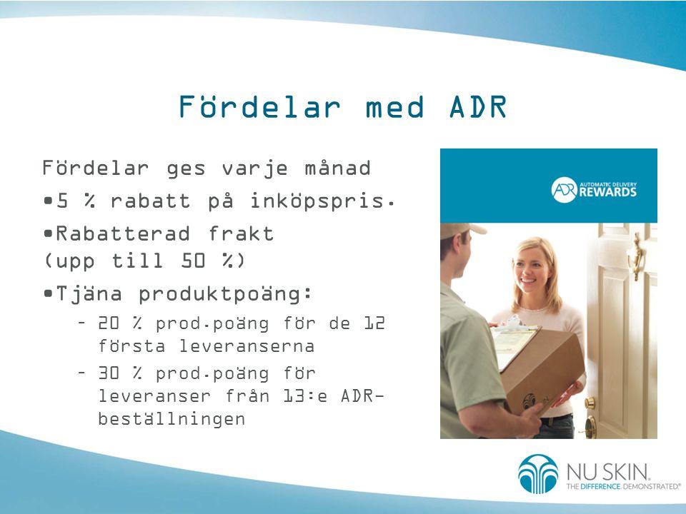 Fördelar med ADR Fördelar ges varje månad •5 % rabatt på inköpspris. •Rabatterad frakt (upp till 50 %) •Tjäna produktpoäng: –20 % prod.poäng för de 12