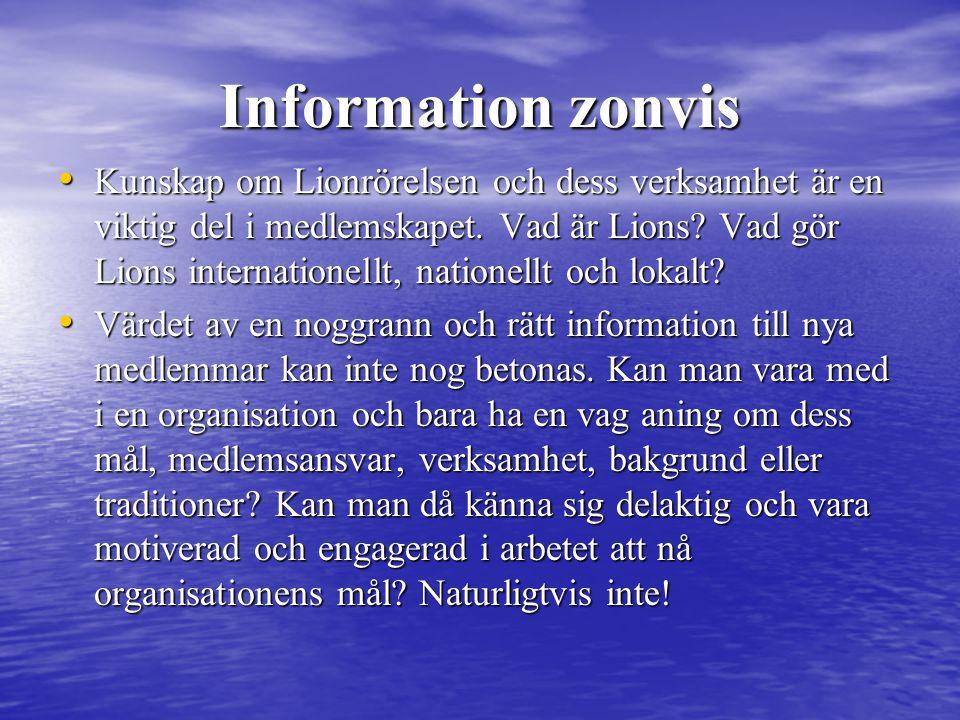 Information zonvis • Kunskap om Lionrörelsen och dess verksamhet är en viktig del i medlemskapet.
