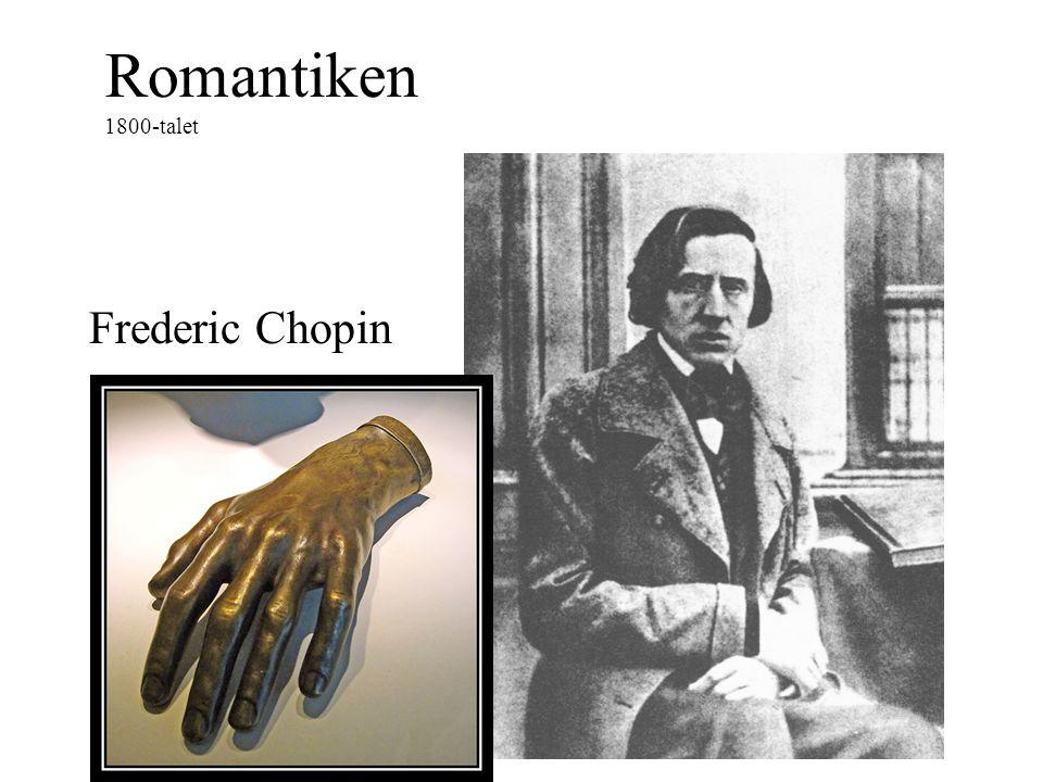 Romantiken 1800-talet Frederic Chopin