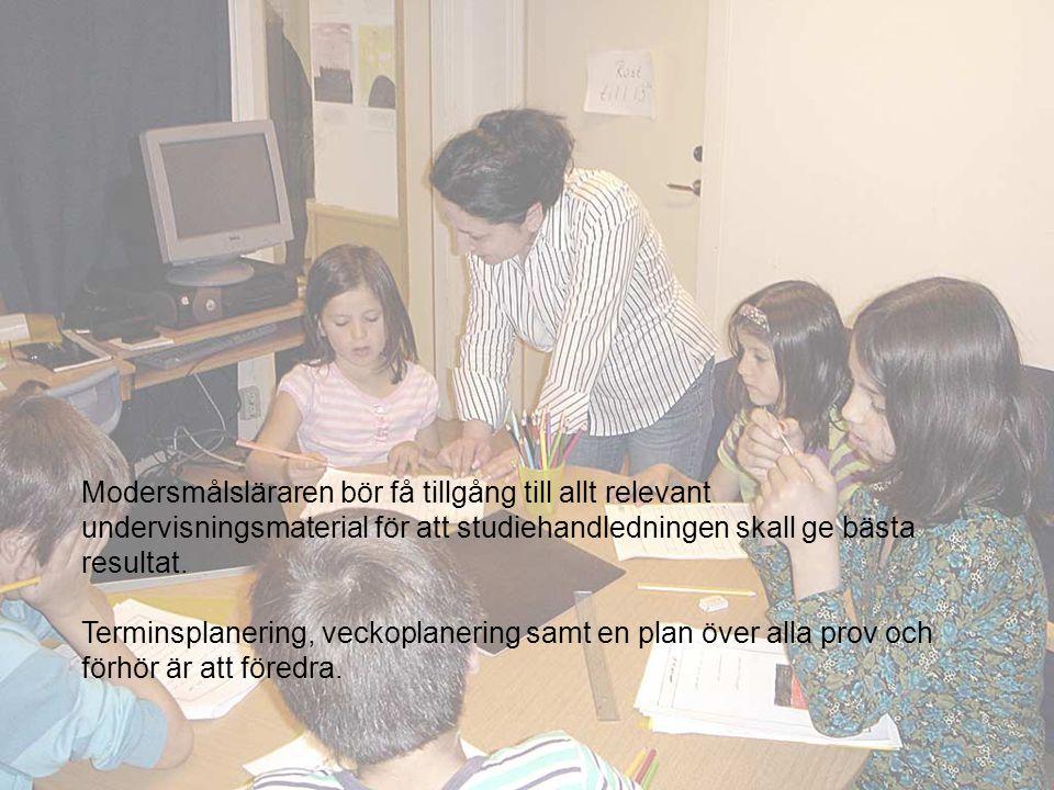 Modersmålsläraren bör få tillgång till allt relevant undervisningsmaterial för att studiehandledningen skall ge bästa resultat. Terminsplanering, veck