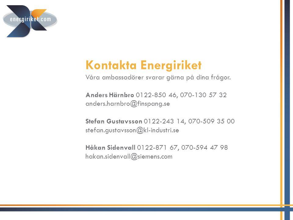 Kontakta Energiriket Våra ambassadörer svarar gärna på dina frågor. Anders Härnbro 0122-850 46, 070-130 57 32 anders.harnbro@finspang.se Stefan Gustav