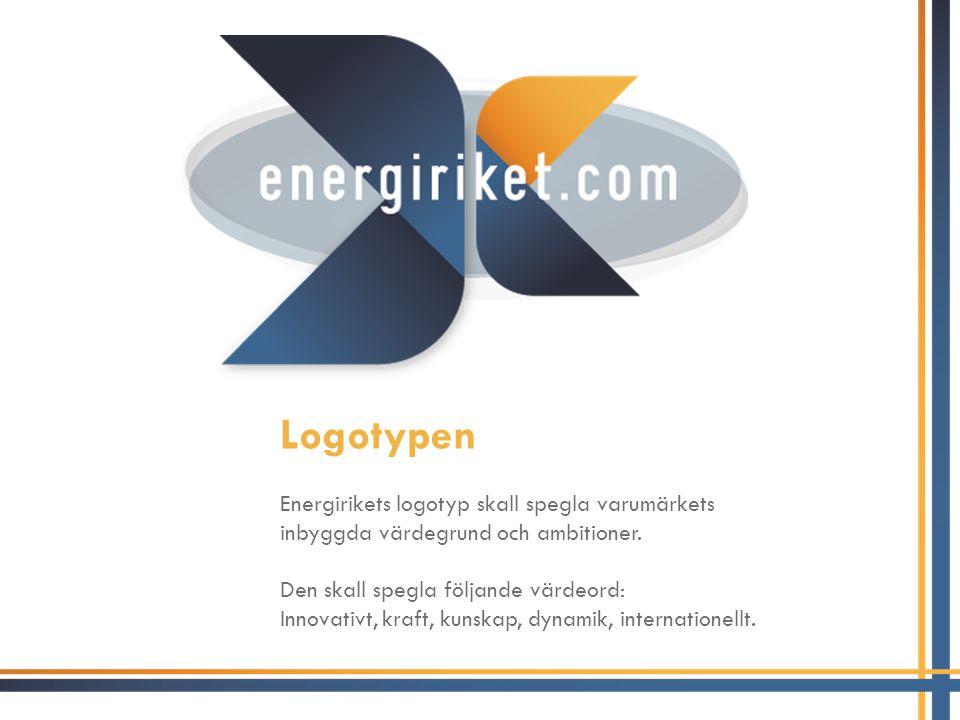 Logotypen Energirikets logotyp skall spegla varumärkets inbyggda värdegrund och ambitioner. Den skall spegla följande värdeord: Innovativt, kraft, kun