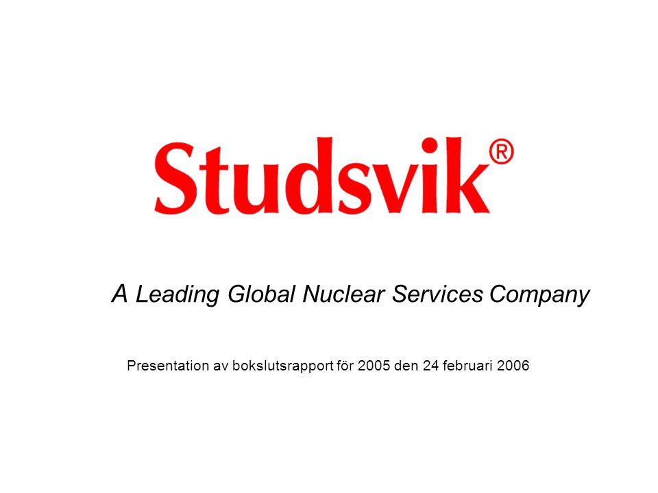 A Leading Global Nuclear Services Company Presentation av bokslutsrapport för 2005 den 24 februari 2006