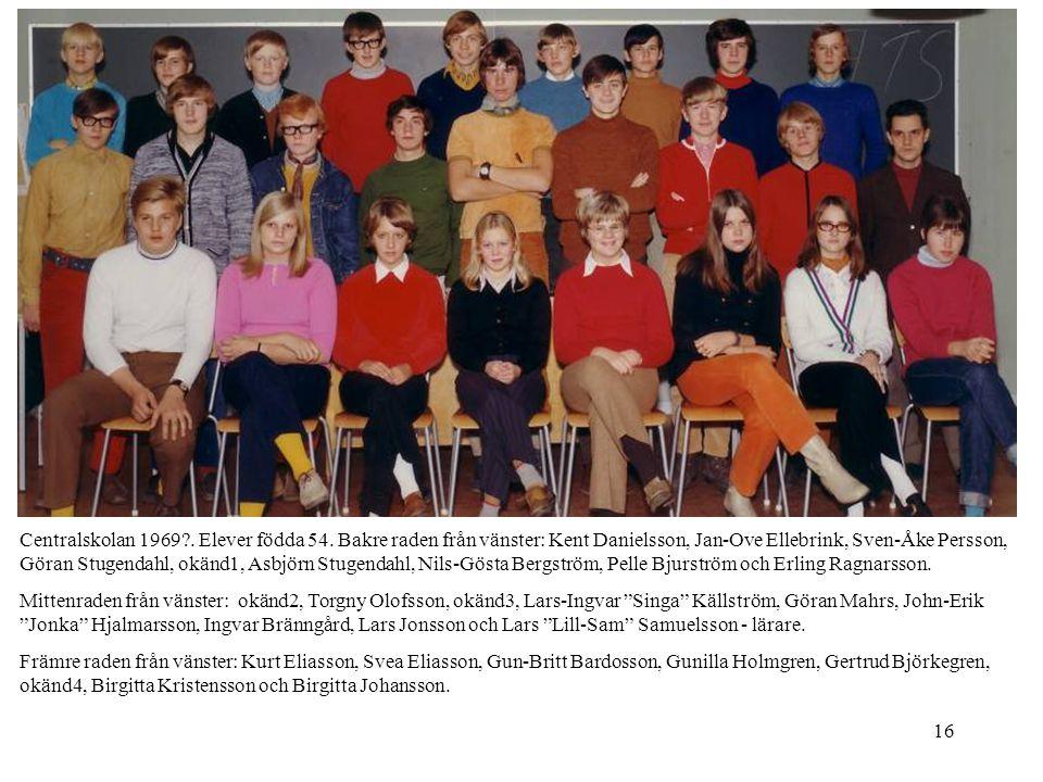 16 Centralskolan 1969?. Elever födda 54. Bakre raden från vänster: Kent Danielsson, Jan-Ove Ellebrink, Sven-Åke Persson, Göran Stugendahl, okänd1, Asb