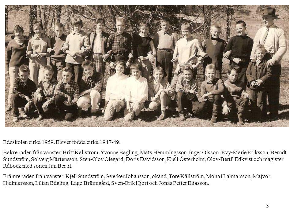 3 Edeskolan cirka 1959. Elever födda cirka 1947-49. Bakre raden från vänster: Britt Källström, Yvonne Bågling, Mats Hemmingsson, Inger Olsson, Evy-Mar