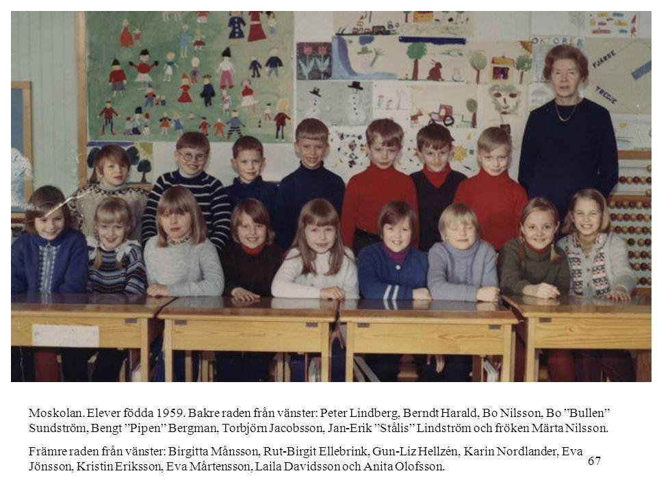 """67 Moskolan. Elever födda 1959. Bakre raden från vänster: Peter Lindberg, Berndt Harald, Bo Nilsson, Bo """"Bullen"""" Sundström, Bengt """"Pipen"""" Bergman, Tor"""