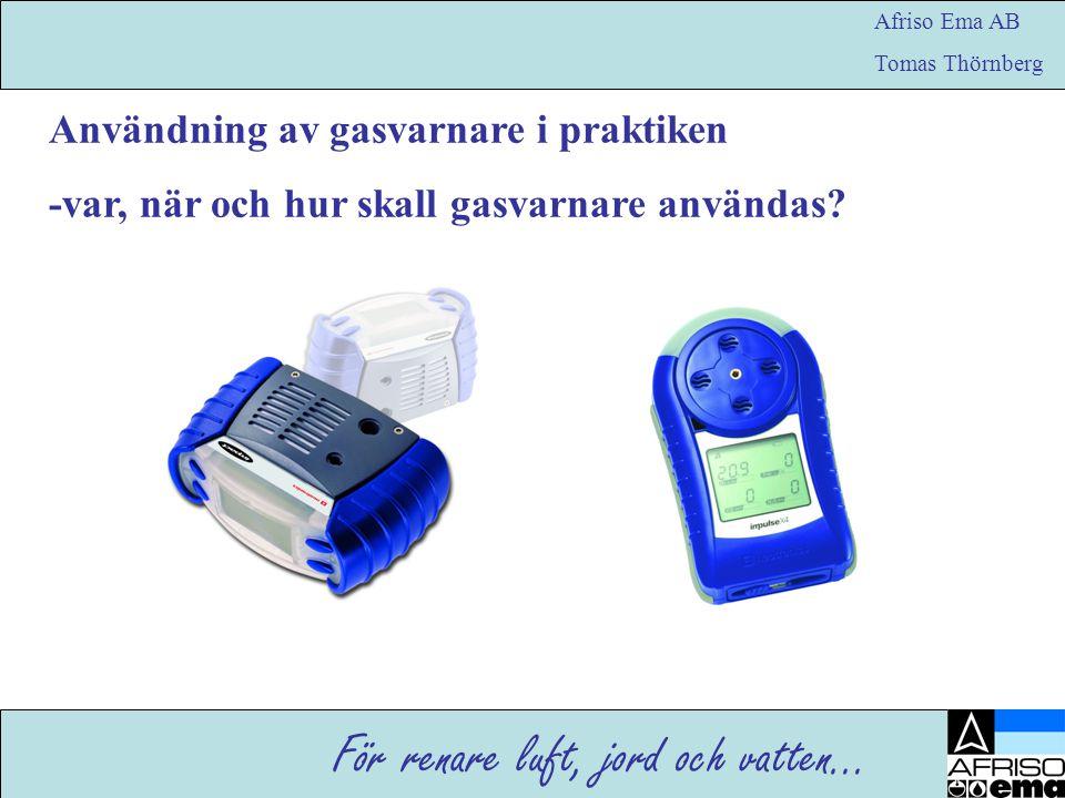 Användning av gasvarnare i praktiken -var, när och hur skall gasvarnare användas.