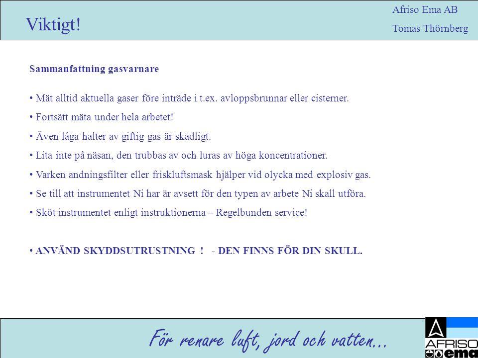 För renare luft, jord och vatten… Afriso Ema AB Tomas Thörnberg Viktigt.