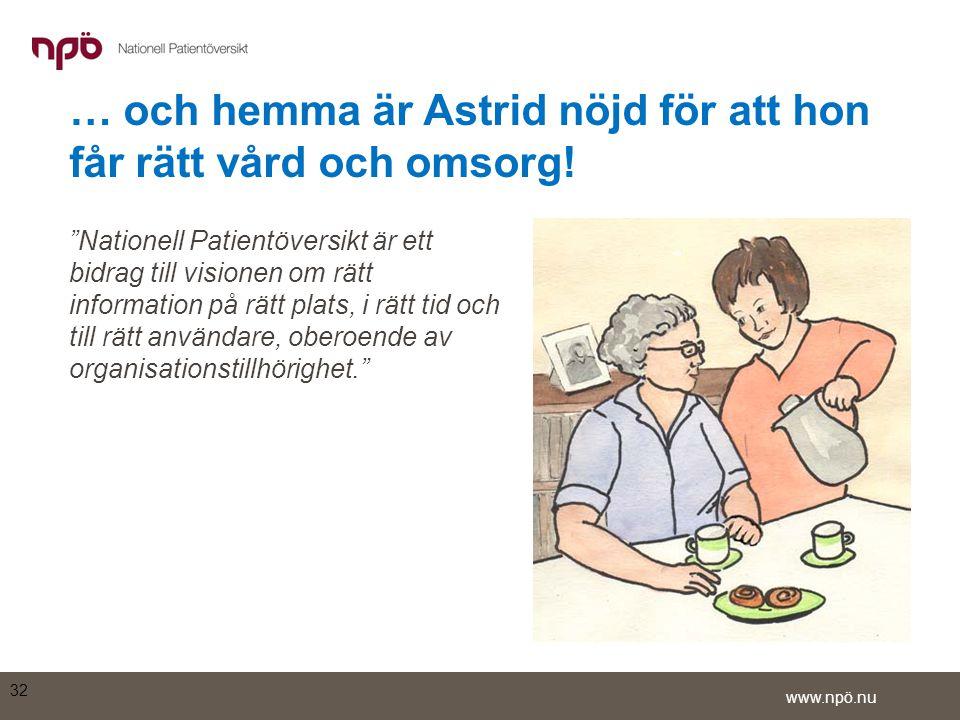 www.npö.nu … och hemma är Astrid nöjd för att hon får rätt vård och omsorg.