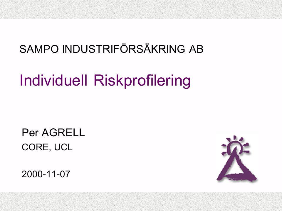 Per AGRELL CORE, UCL 2000-11-07 SAMPO INDUSTRIFÖRSÄKRING AB Individuell Riskprofilering