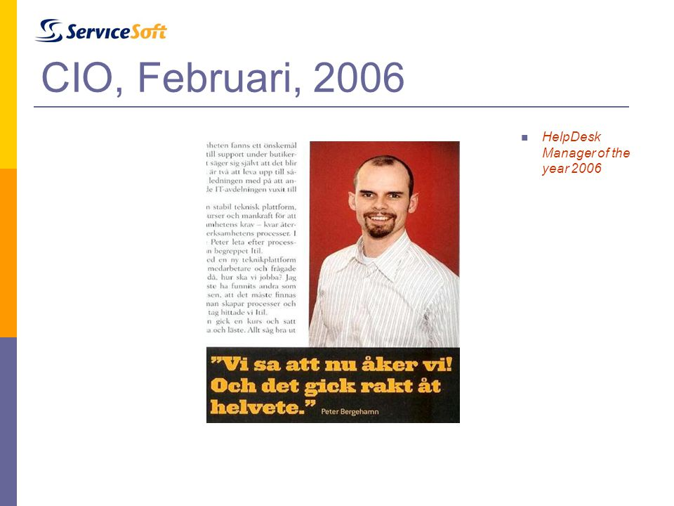 CIO, Februari, 2006  HelpDesk Manager of the year 2006