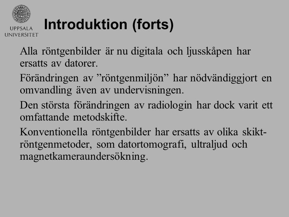 """Introduktion (forts) Alla röntgenbilder är nu digitala och ljusskåpen har ersatts av datorer. Förändringen av """"röntgenmiljön"""" har nödvändiggjort en om"""