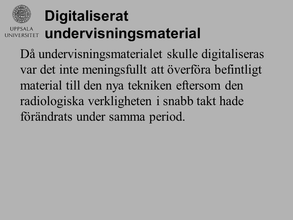 Digitaliserat undervisningsmaterial Då undervisningsmaterialet skulle digitaliseras var det inte meningsfullt att överföra befintligt material till de