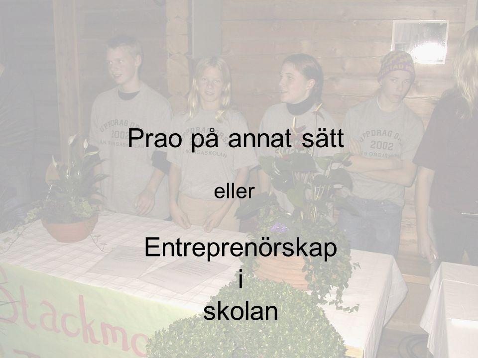 Prao på annat sätt eller Entreprenörskap i skolan
