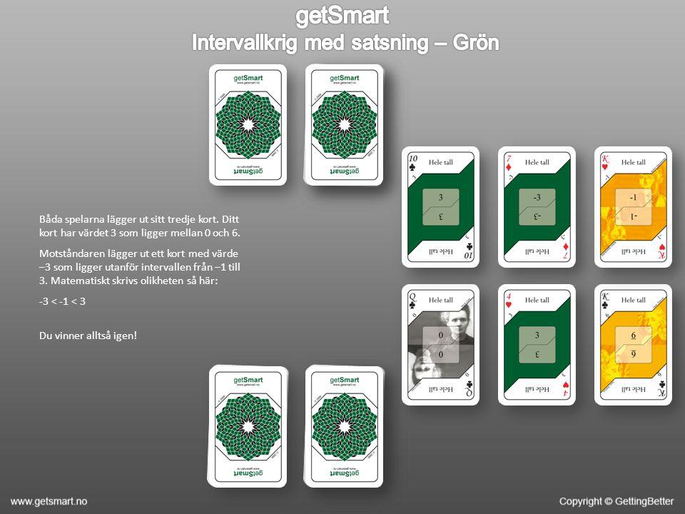 Båda spelarna lägger ut sitt tredje kort. Ditt kort har värdet 3 som ligger mellan 0 och 6.