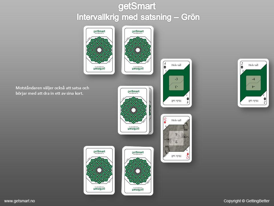 Motståndaren väljer också att satsa och börjar med att dra in ett av sina kort.