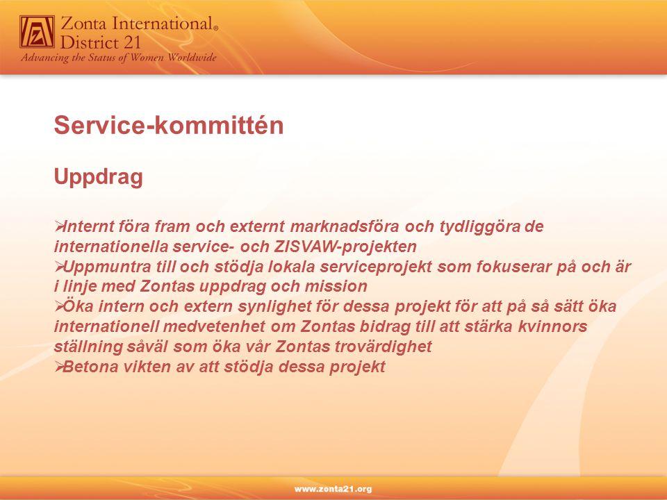 Service-kommittén Uppdrag  Internt föra fram och externt marknadsföra och tydliggöra de internationella service- och ZISVAW-projekten  Uppmuntra til