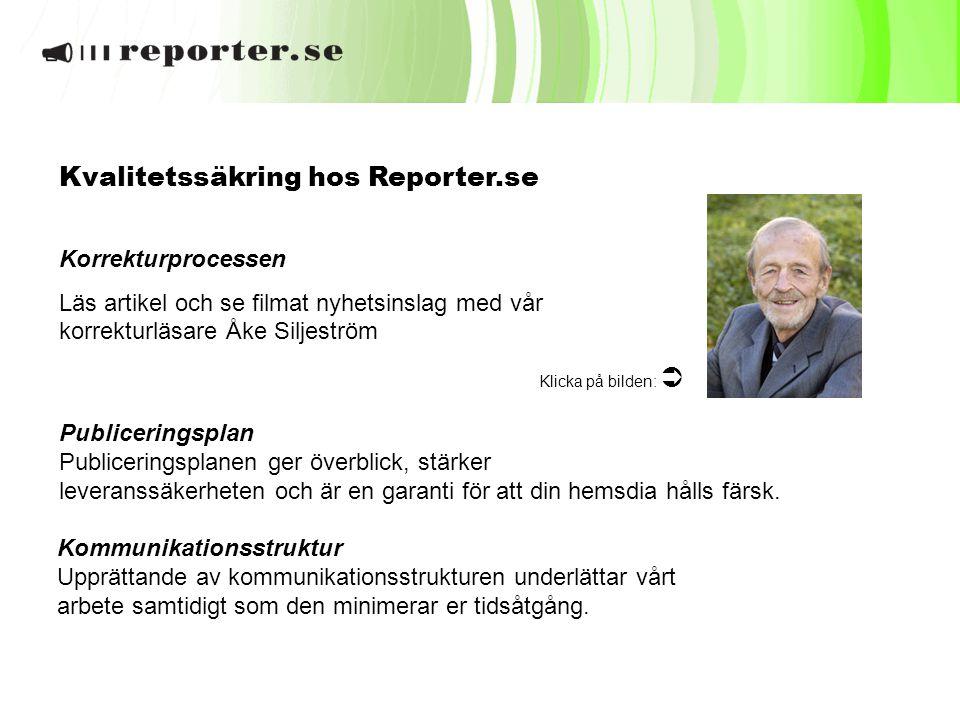 Kvalitetssäkring hos Reporter.se Korrekturprocessen Läs artikel och se filmat nyhetsinslag med vår korrekturläsare Åke Siljeström Klicka på bilden: 
