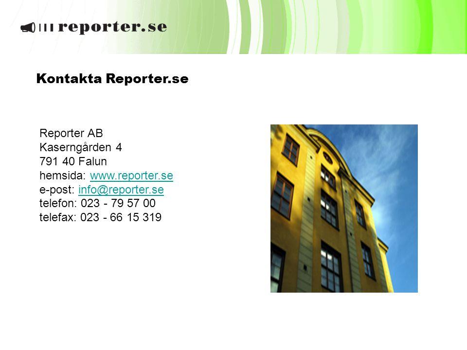 Kontakta Reporter.se Reporter AB Kaserngården 4 791 40 Falun hemsida: www.reporter.sewww.reporter.se e-post: info@reporter.se telefon: 023 - 79 57 00