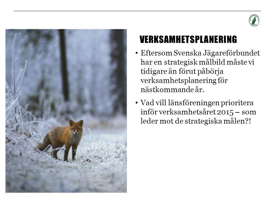 VERKSAMHETSPLANERING • Eftersom Svenska Jägareförbundet har en strategisk målbild måste vi tidigare än förut påbörja verksamhetsplanering för nästkomm