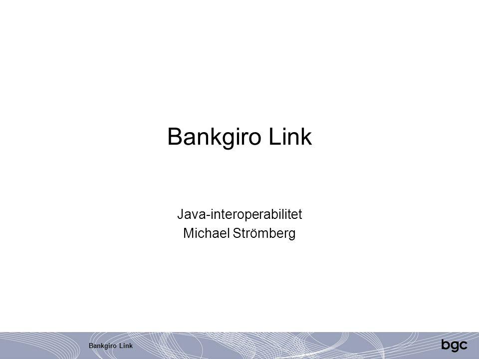 Bankgiro Link Java-interoperabilitet Michael Strömberg