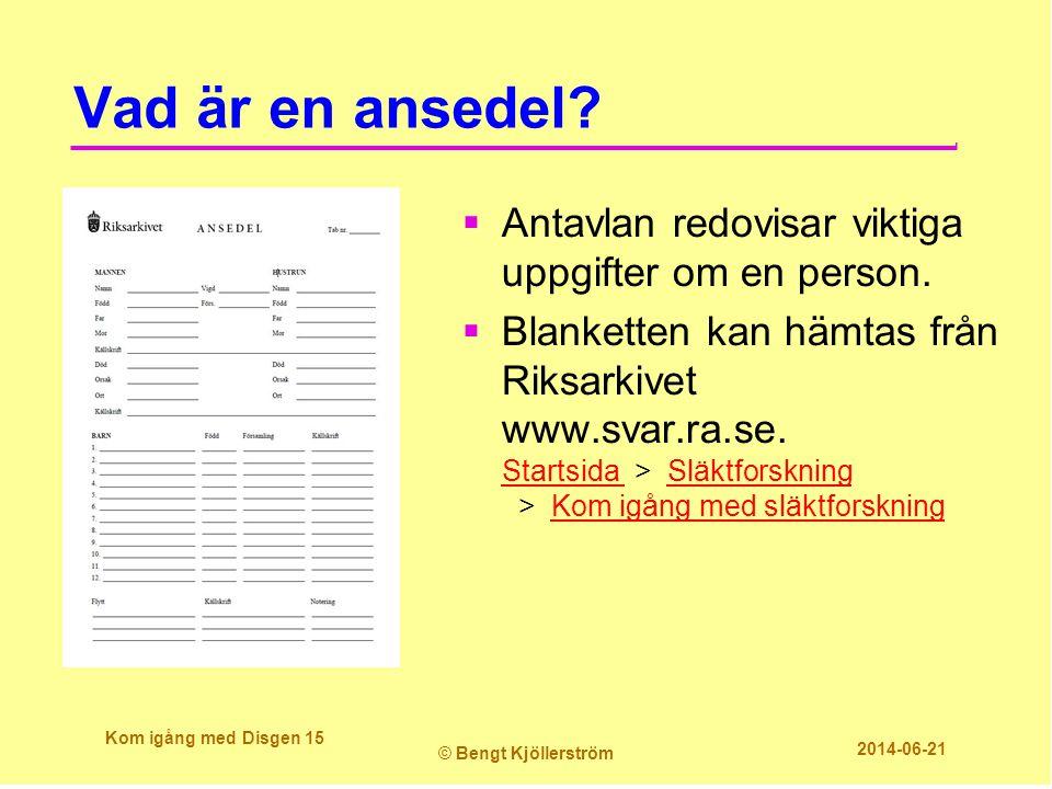 Vad är en ansedel?  Antavlan redovisar viktiga uppgifter om en person.  Blanketten kan hämtas från Riksarkivet www.svar.ra.se. Startsida > Släktfors