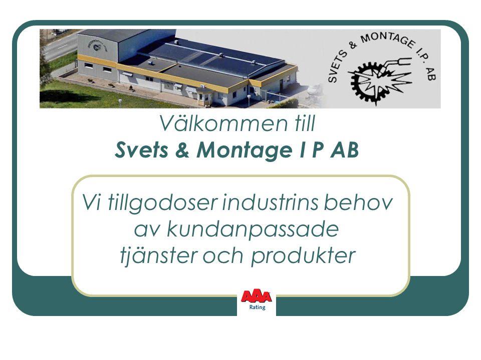 Kontakta oss Svets & Montage I P AB Kvarnvägen 5 294 71 SÖLVESBORG Telefon 0456 – 505 72 Mobil 070 – 92 113 92 www.svetsomontage.se info@svetsomontage.se Hos oss får du hela paketet – om du vill.