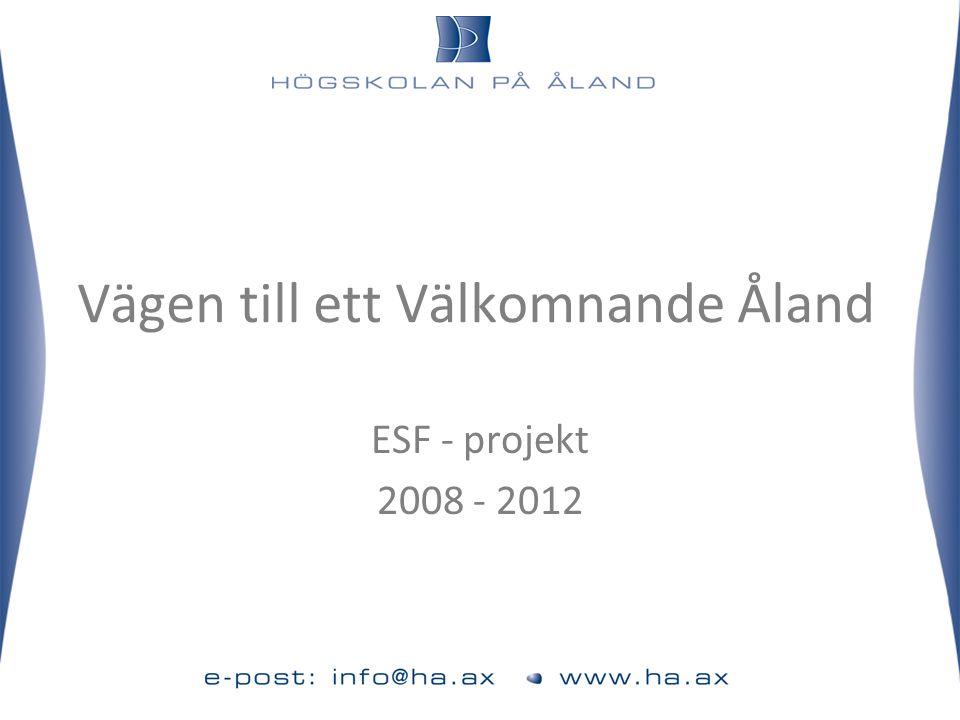 Vägen till ett Välkomnande Åland ESF - projekt 2008 - 2012