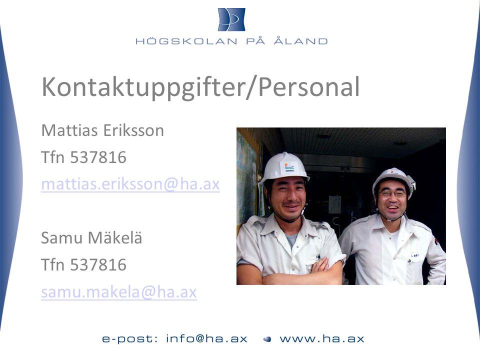 Kontaktuppgifter/Personal Mattias Eriksson Tfn 537816 mattias.eriksson@ha.ax Samu Mäkelä Tfn 537816 samu.makela@ha.ax