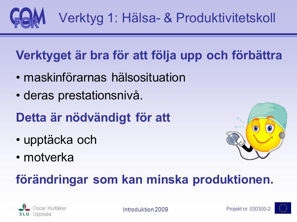 Projekt nr.030300-2 Oscar Hultåker Uppsala Introduktion 2009 Värden för verktyg 2 VIKTIGT.