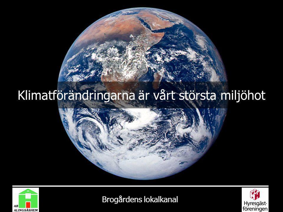 Brogårdens lokalkanal Klimatförändringarna är vårt största miljöhot