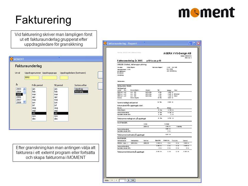 Fakturering Vid fakturering skriver man lämpligen först ut ett fakturaunderlag grupperat efter uppdragsledare för granskkning Efter granskning kan man